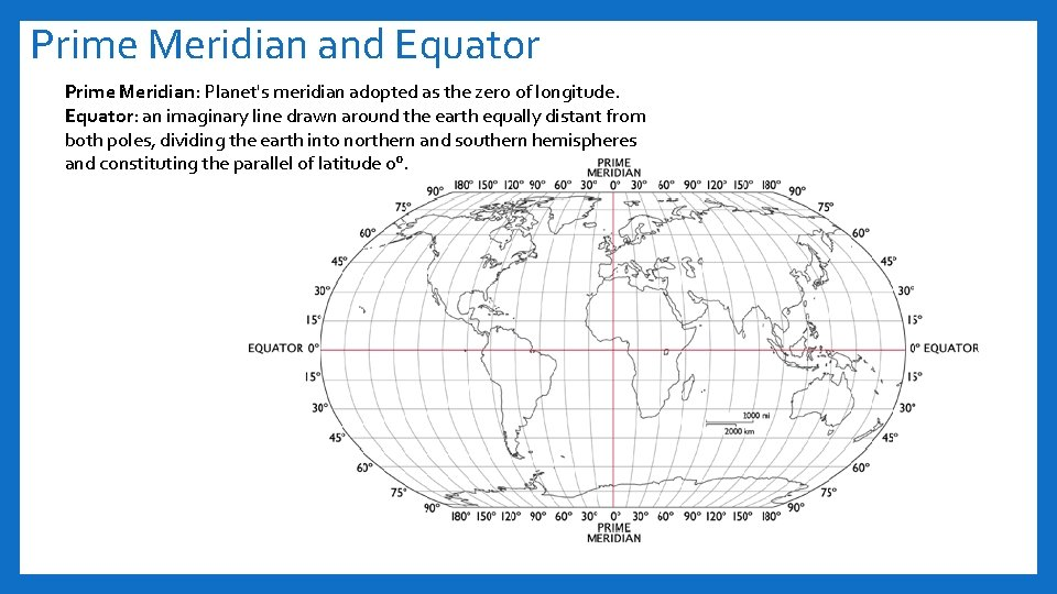 Prime Meridian and Equator Prime Meridian: Planet's meridian adopted as the zero of longitude.