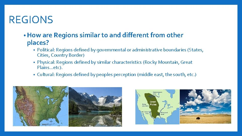 REGIONS • How are Regions similar to and different from other places? Political: Regions