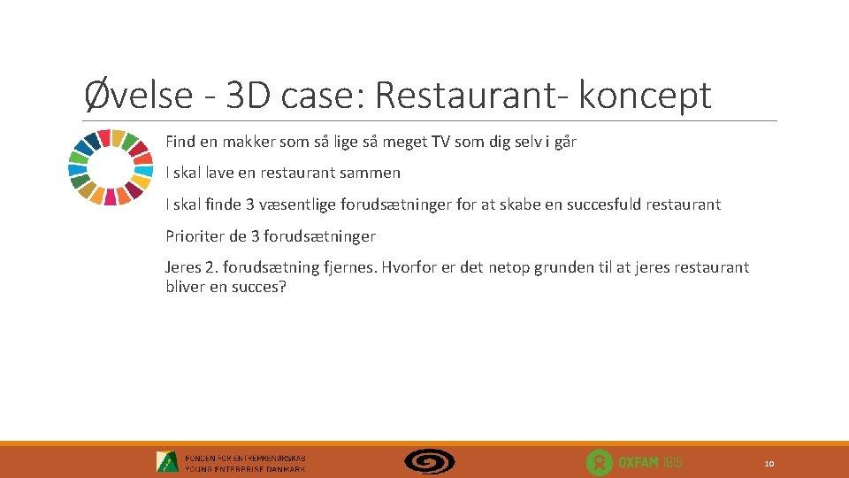 Øvelse - 3 D case: Restaurant- koncept Find en makker som så lige så