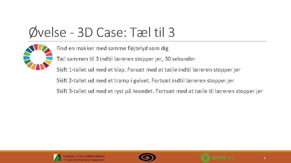 Øvelse - 3 D Case: Tæl til 3 Find en makker med samme fløjtelyd