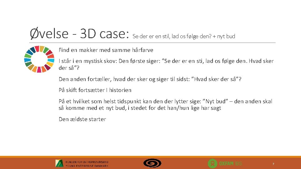 Øvelse - 3 D case: Se der er en stil, lad os følge den?