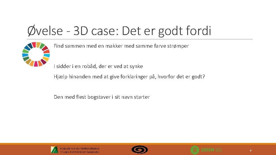 Øvelse - 3 D case: Det er godt fordi Find sammen med en makker