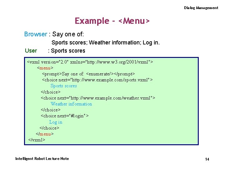 Dialog Management Example - <Menu> Browser : Say one of: User Sports scores; Weather
