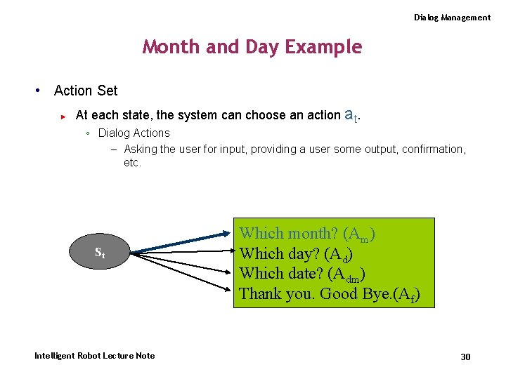 Dialog Management Month and Day Example • Action Set ► At each state, the