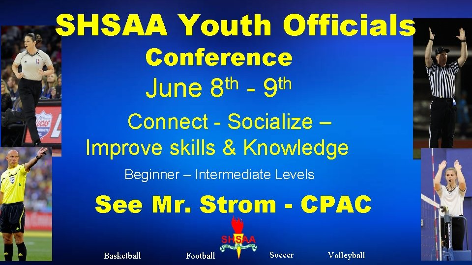 SHSAA Youth Officials Conference June th 8 - th 9 Connect - Socialize –