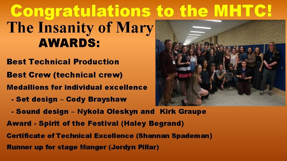 Congratulations to the MHTC! The Insanity of Mary Girard AWARDS: Best Technical Production Best