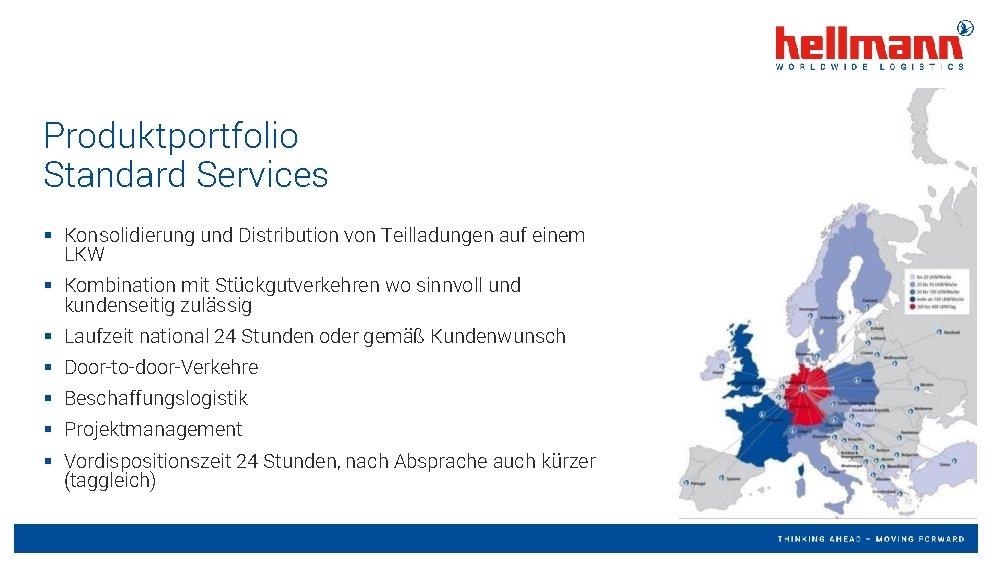 Produktportfolio Standard Services § Konsolidierung und Distribution von Teilladungen auf einem LKW § Kombination