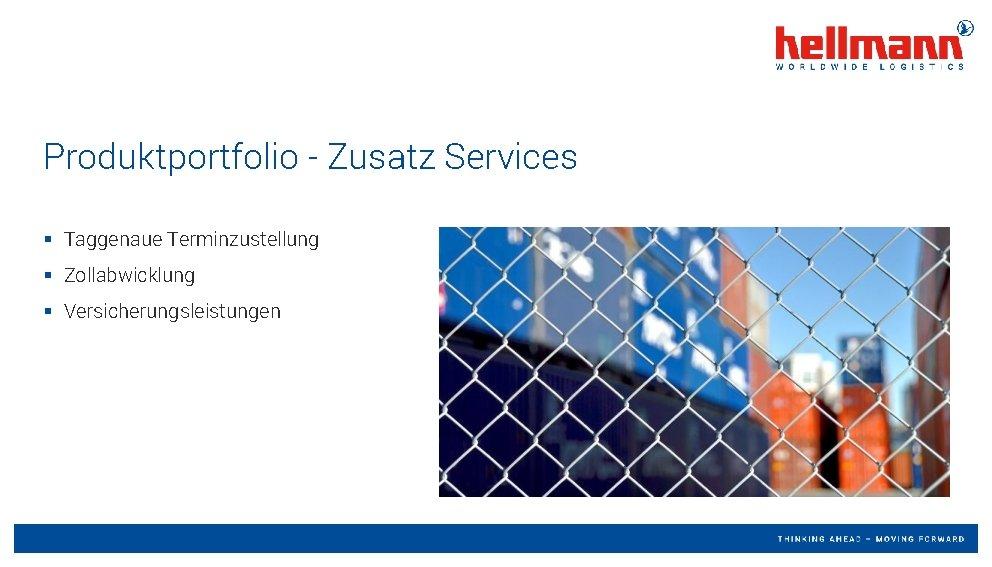 Produktportfolio - Zusatz Services § Taggenaue Terminzustellung § Zollabwicklung § Versicherungsleistungen