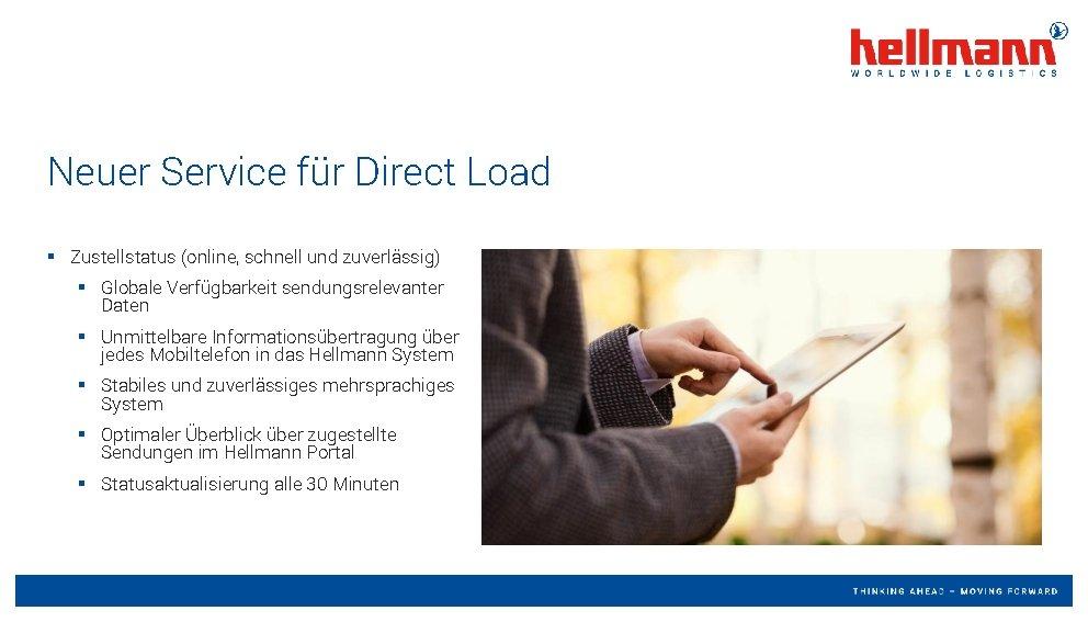 Neuer Service für Direct Load § Zustellstatus (online, schnell und zuverlässig) § Globale Verfügbarkeit