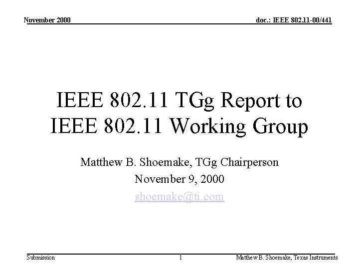 November 2000 doc. : IEEE 802. 11 -00/441 IEEE 802. 11 TGg Report to