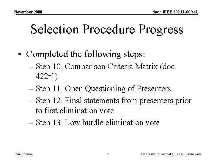 November 2000 doc. : IEEE 802. 11 -00/441 Selection Procedure Progress • Completed the