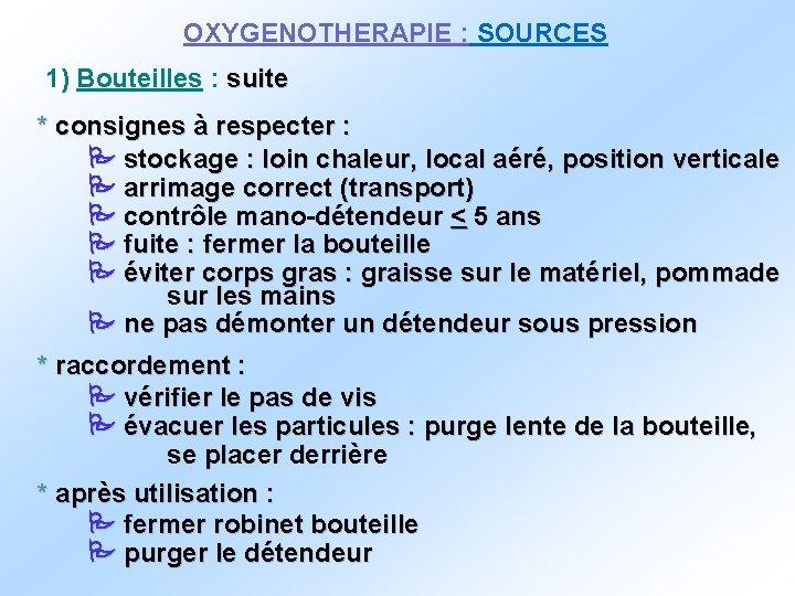 OXYGENOTHERAPIE : SOURCES 1) Bouteilles : suite * consignes à respecter : stockage :