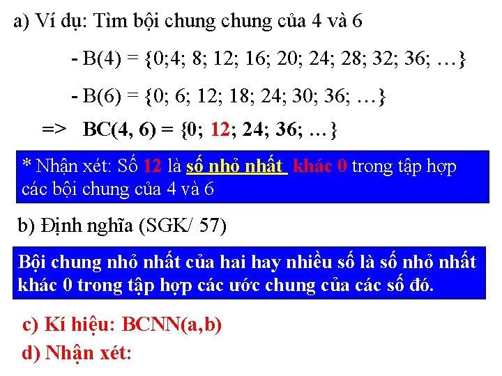 a) Ví dụ: Tìm bội chung của 4 và 6 - B(4) = {0;