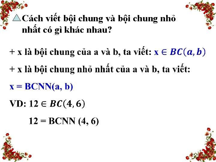 Cách viết bội chung và bội chung nhỏ nhất có gì khác nhau? BCNN(a,