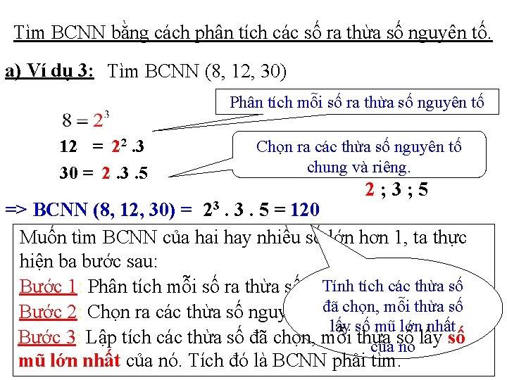 Tìm BCNN bằng cách phân tích các số ra thừa số nguyên tố. a)