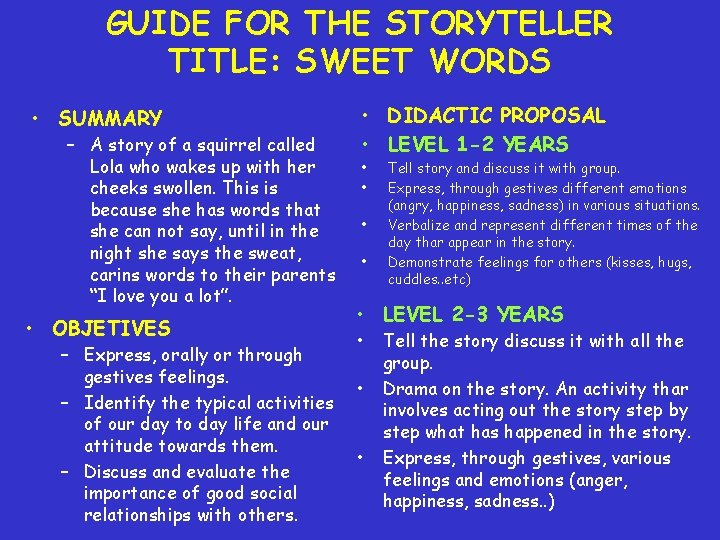 GUIDE FOR THE STORYTELLER TITLE: SWEET WORDS • SUMMARY – A story of a