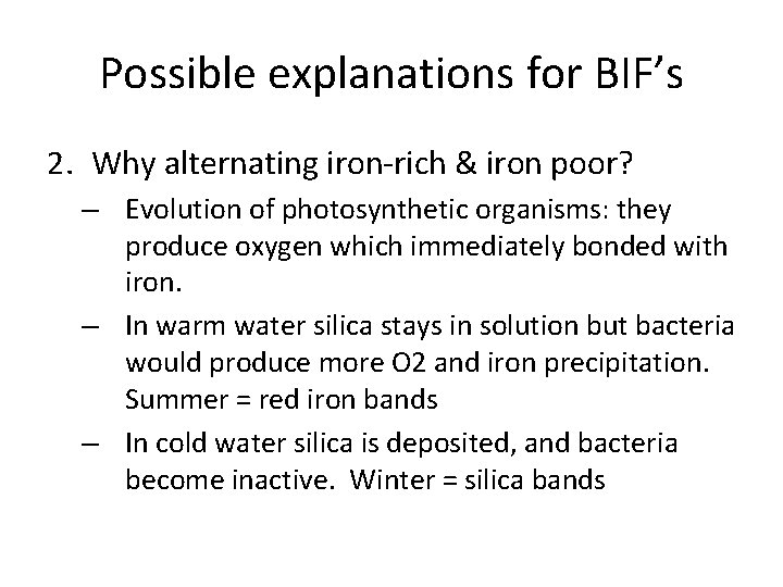 Possible explanations for BIF's 2. Why alternating iron-rich & iron poor? – Evolution of