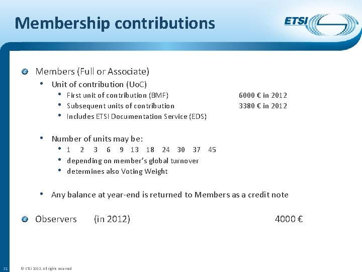 Membership contributions Members (Full or Associate) • Unit of contribution (Uo. C) • First