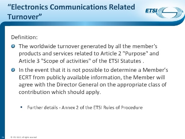 """""""Electronics Communications Related Turnover"""" Definition: The worldwide turnover generated by all the member's products"""