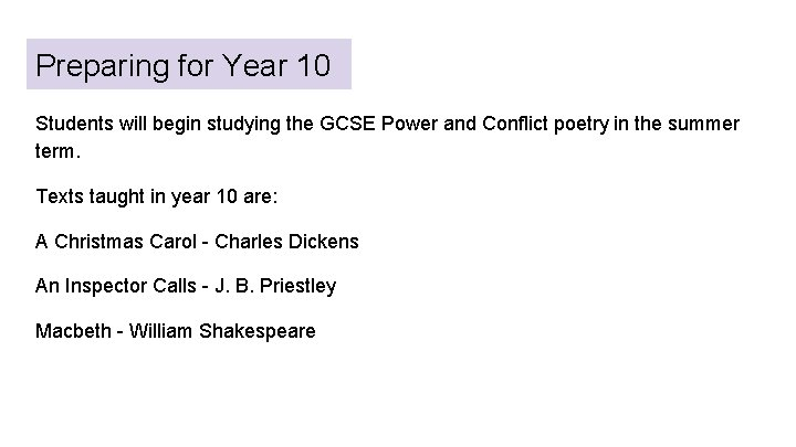 Preparing for Year 10 Students will begin studying the GCSE Power and Conflict poetry