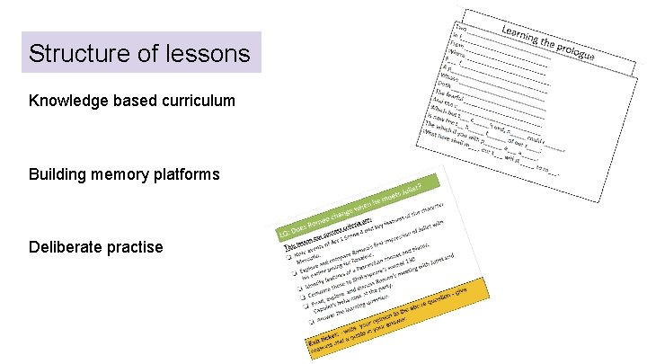 Structure of lessons Knowledge based curriculum Building memory platforms Deliberate practise