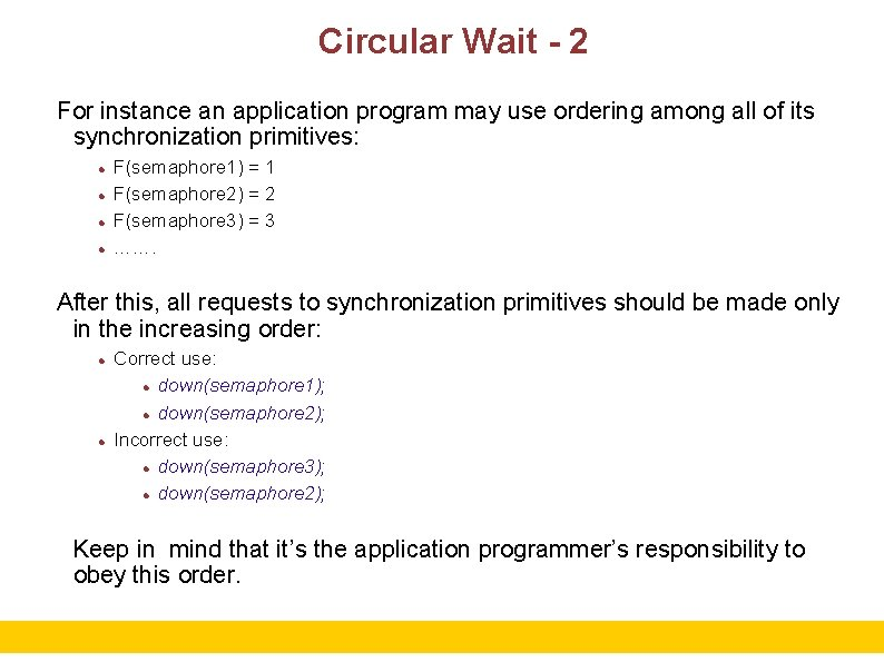 Circular Wait - 2 For instance an application program may use ordering among all