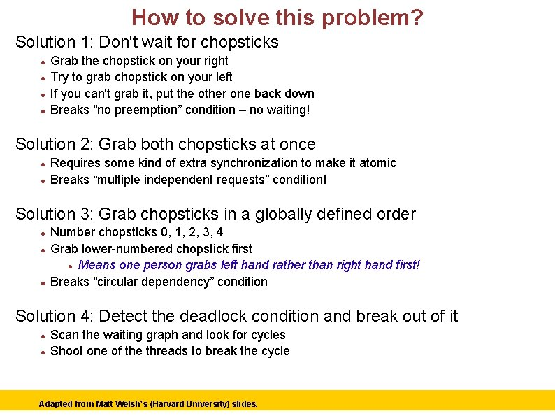 How to solve this problem? Solution 1: Don't wait for chopsticks Grab the chopstick