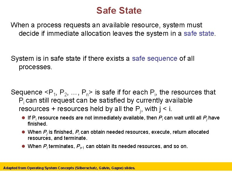 Safe State When a process requests an available resource, system must decide if immediate