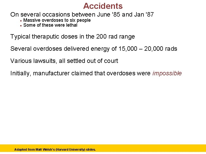 Accidents On several occasions between June '85 and Jan '87 Massive overdoses to six
