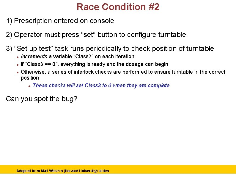 "Race Condition #2 1) Prescription entered on console 2) Operator must press ""set"" button"