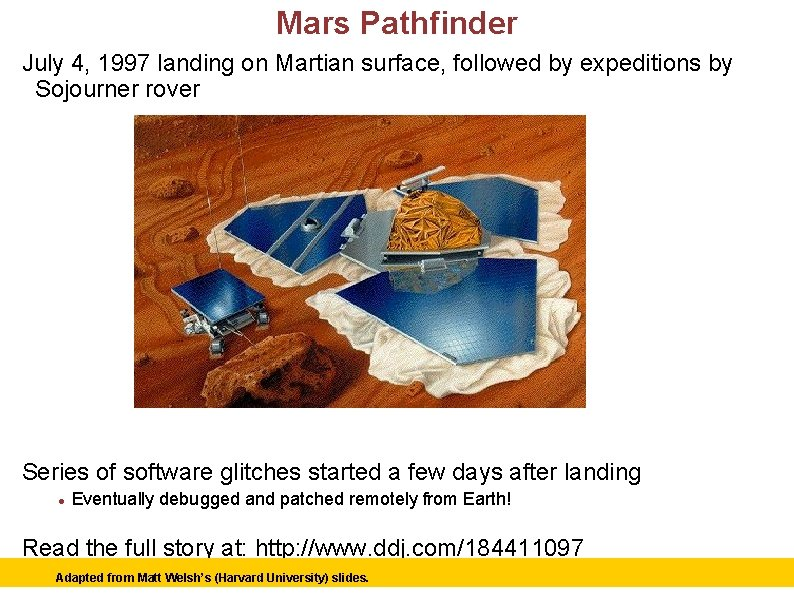 Mars Pathfinder July 4, 1997 landing on Martian surface, followed by expeditions by Sojourner