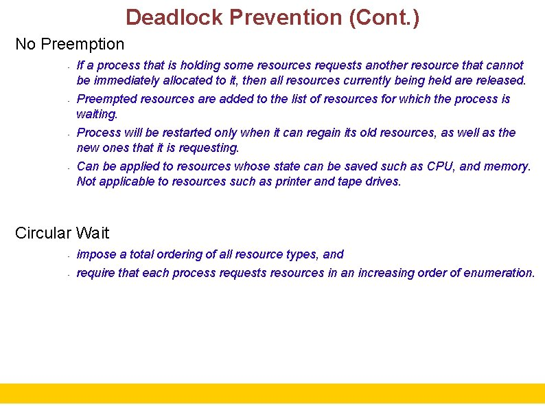 Deadlock Prevention (Cont. ) No Preemption • • If a process that is holding