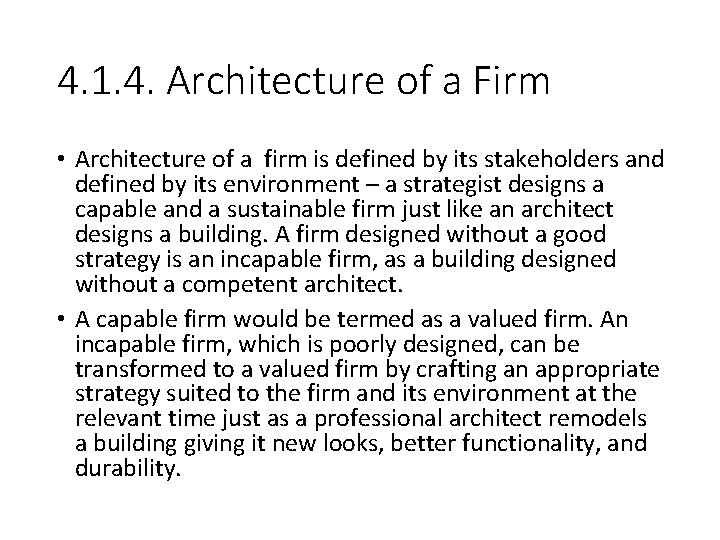 4. 1. 4. Architecture of a Firm • Architecture of a firm is defined
