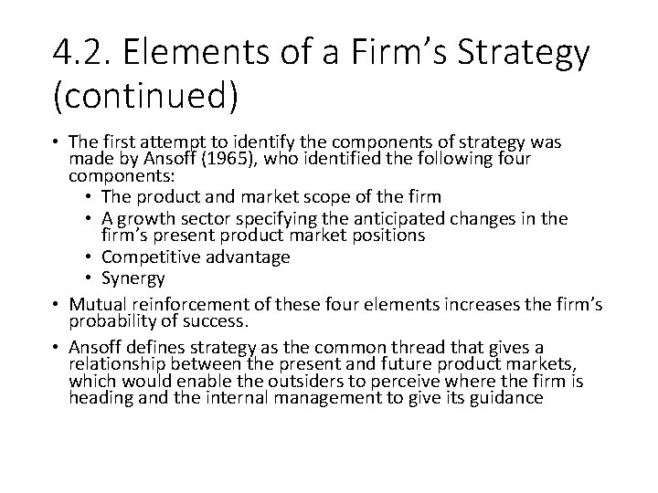 4. 2. Elements of a Firm's Strategy (continued) • The first attempt to identify