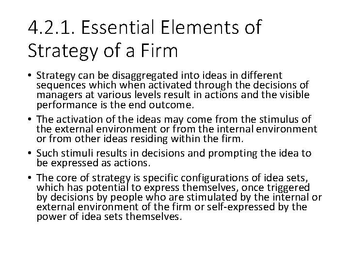 4. 2. 1. Essential Elements of Strategy of a Firm • Strategy can be