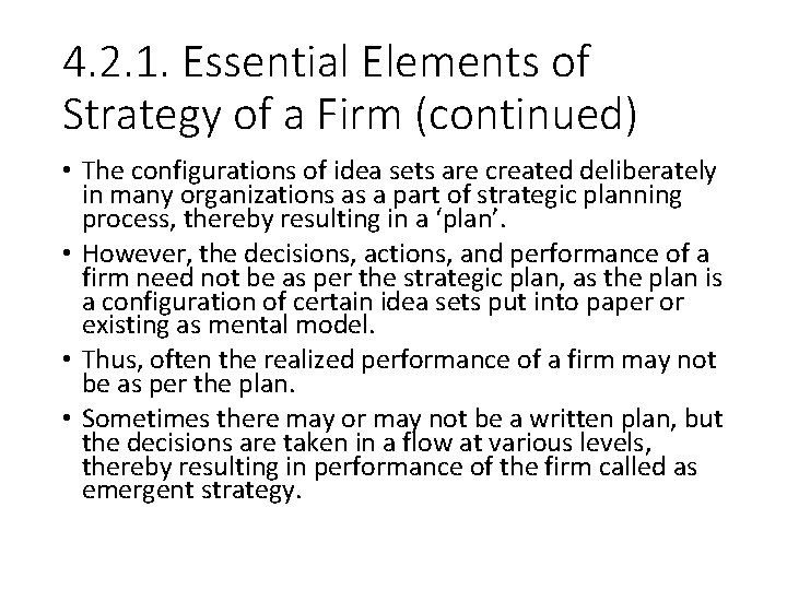 4. 2. 1. Essential Elements of Strategy of a Firm (continued) • The configurations