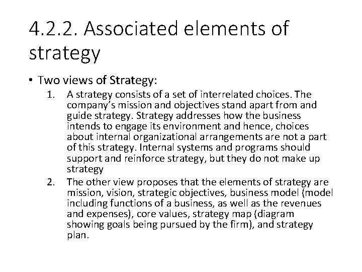 4. 2. 2. Associated elements of strategy • Two views of Strategy: 1. 2.
