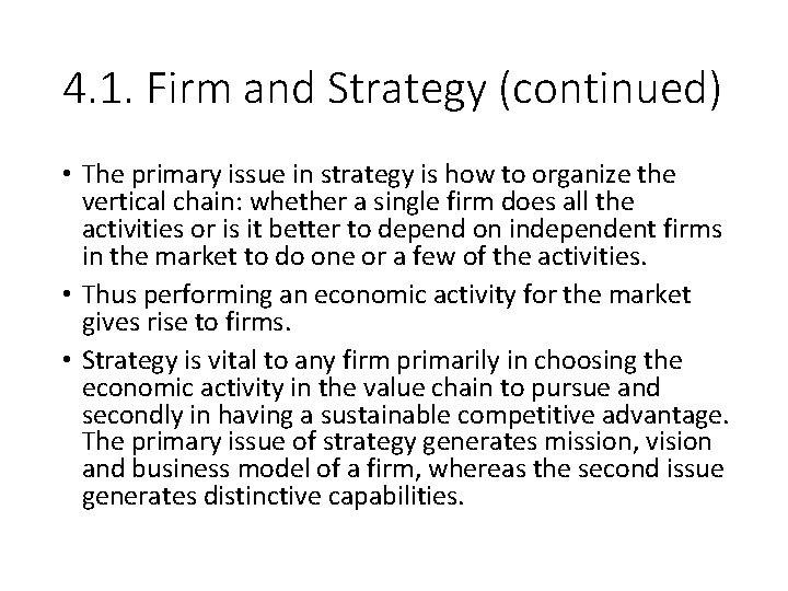 4. 1. Firm and Strategy (continued) • The primary issue in strategy is how