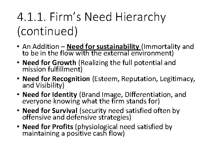 4. 1. 1. Firm's Need Hierarchy (continued) • An Addition – Need for sustainability