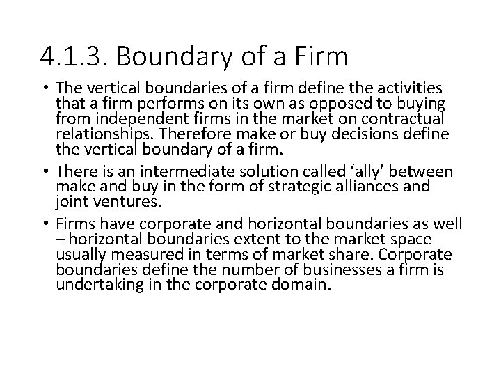 4. 1. 3. Boundary of a Firm • The vertical boundaries of a firm