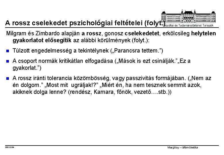A rossz cselekedet pszichológiai feltételei (folyt. ) Milgram és Zimbardo alapján a rossz, gonosz