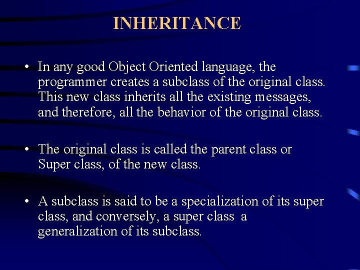 INHERITANCE • In any good Object Oriented language, the programmer creates a subclass of