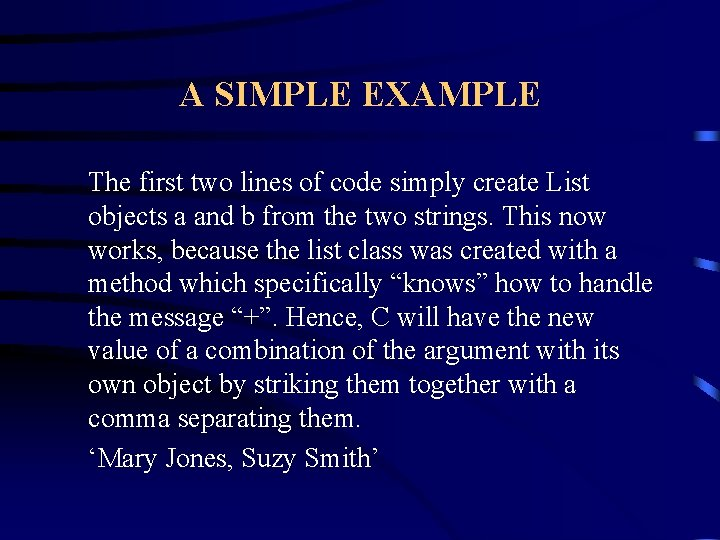 A SIMPLE EXAMPLE The first two lines of code simply create List objects a