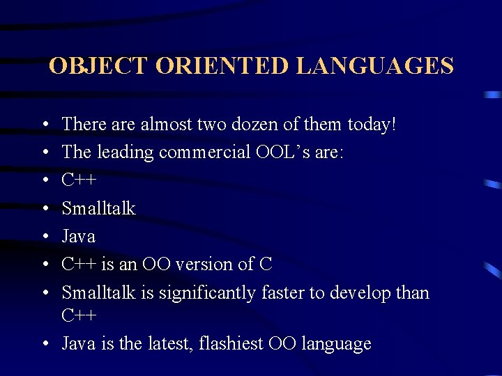 OBJECT ORIENTED LANGUAGES • • There almost two dozen of them today! The leading