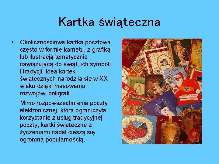 Kartka świąteczna • Okolicznościowa kartka pocztowa często w formie karnetu, z grafiką lub ilustracją