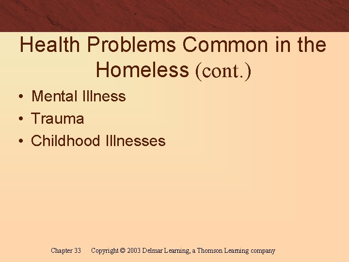 Health Problems Common in the Homeless (cont. ) • Mental Illness • Trauma •