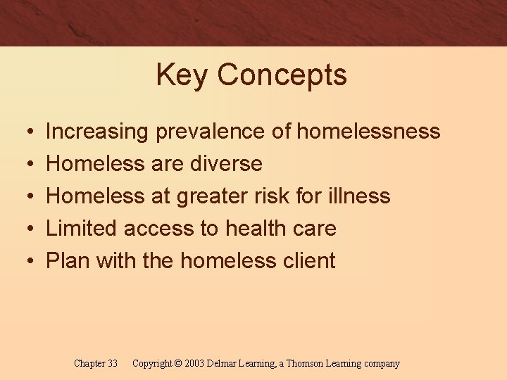 Key Concepts • • • Increasing prevalence of homelessness Homeless are diverse Homeless at