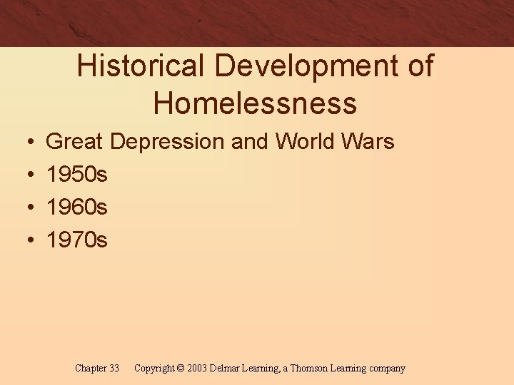 Historical Development of Homelessness • • Great Depression and World Wars 1950 s 1960