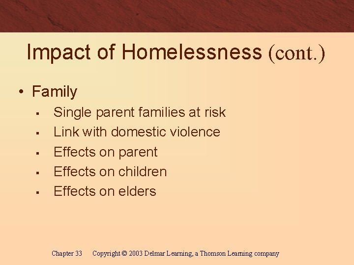 Impact of Homelessness (cont. ) • Family § § § Single parent families at