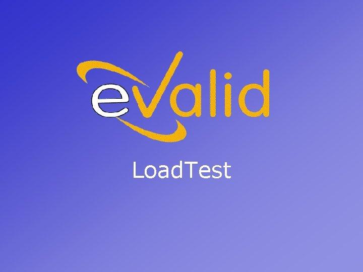 Load. Test